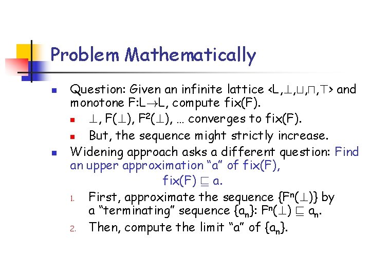 Problem Mathematically n n Question: Given an infinite lattice <L, ? , t, u,