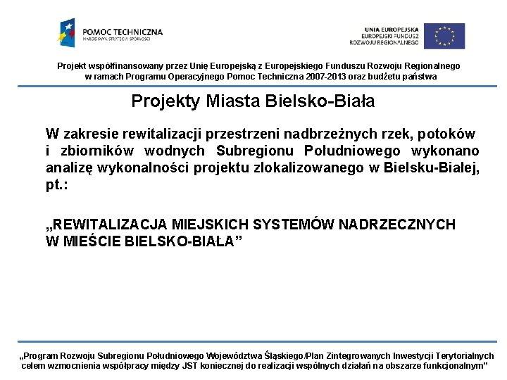 Projekt współfinansowany przez Unię Europejską z Europejskiego Funduszu Rozwoju Regionalnego w ramach Programu Operacyjnego