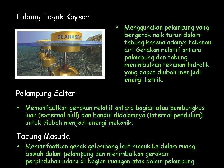 Tabung Tegak Kayser • Menggunakan pelampung yang bergerak naik turun dalam tabung karena adanya