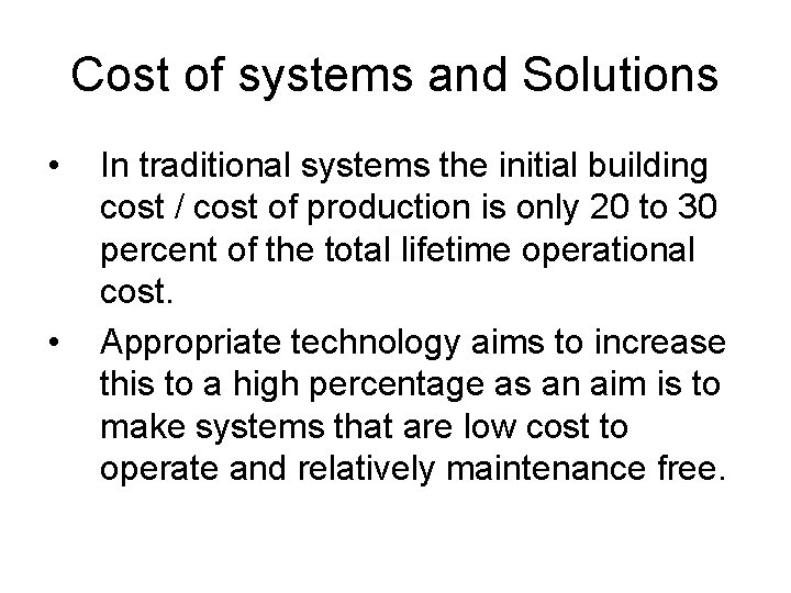 Cost of systems and Solutions • • In traditional systems the initial building cost