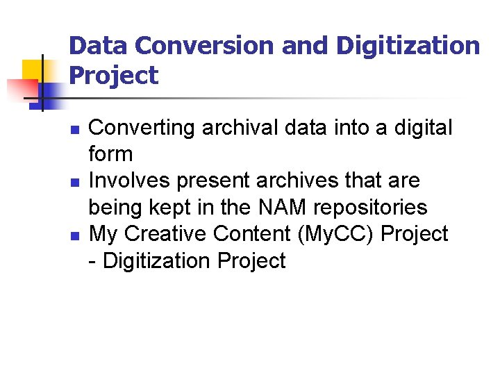 Data Conversion and Digitization Project n n n Converting archival data into a digital