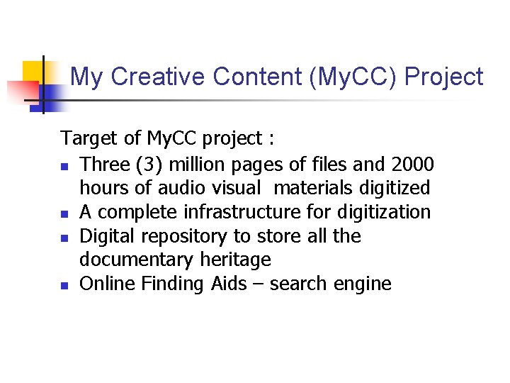 My Creative Content (My. CC) Project Target of My. CC project : n Three