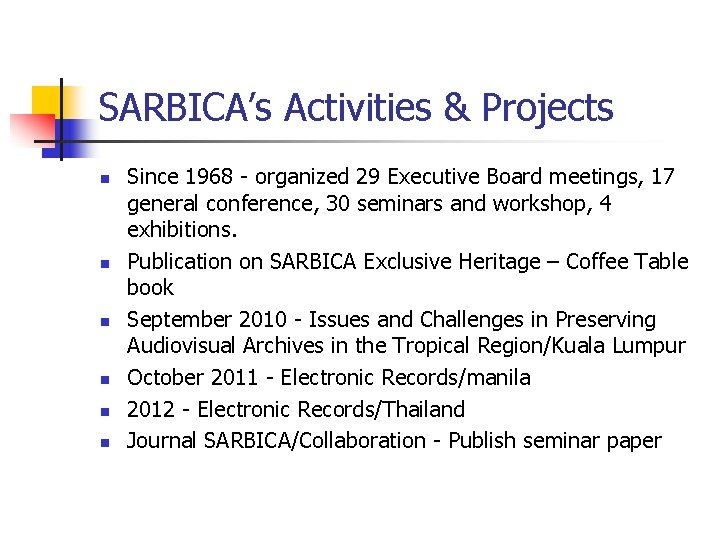 SARBICA's Activities & Projects n n n Since 1968 - organized 29 Executive Board