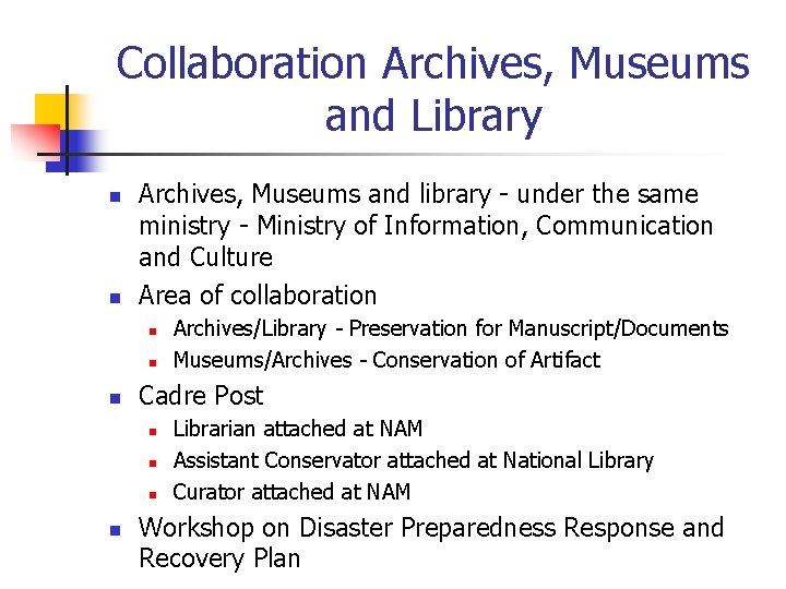 Collaboration Archives, Museums and Library n n Archives, Museums and library - under the