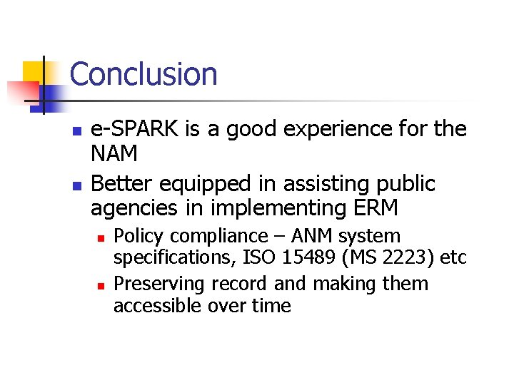 Conclusion n n e-SPARK is a good experience for the NAM Better equipped in