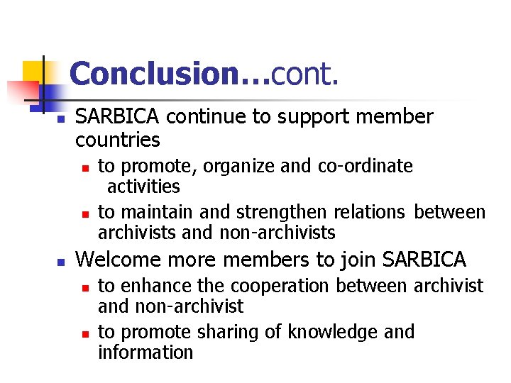 Conclusion…cont. n SARBICA continue to support member countries n n n to promote, organize