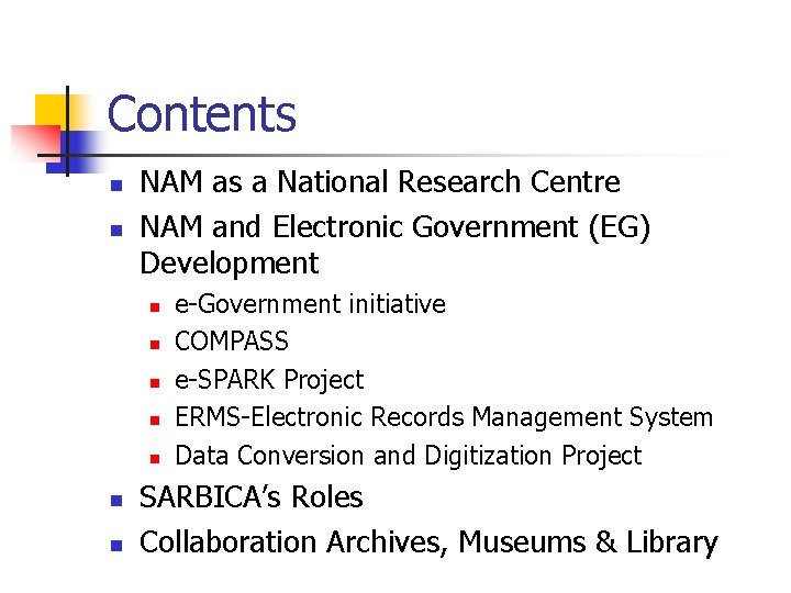 Contents n n NAM as a National Research Centre NAM and Electronic Government (EG)