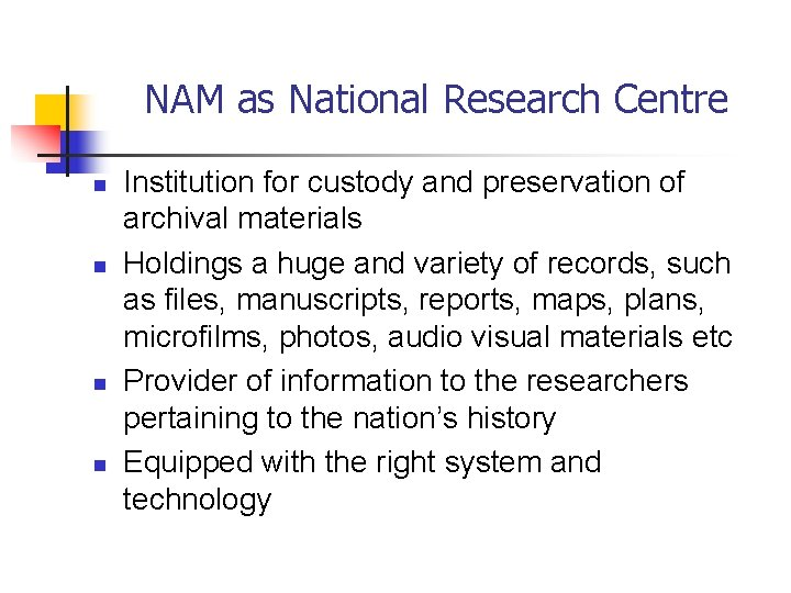 NAM as National Research Centre n n Institution for custody and preservation of archival