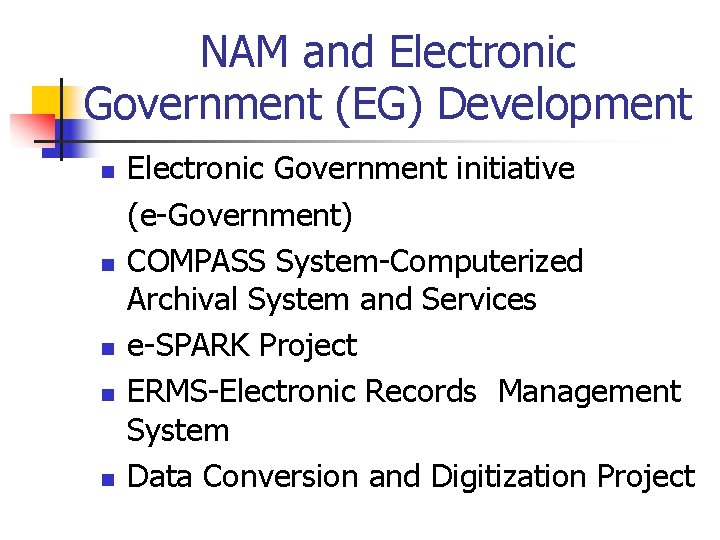 NAM and Electronic Government (EG) Development n n n Electronic Government initiative (e-Government) COMPASS