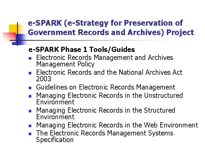 e-SPARK (e-Strategy for Preservation of Government Records and Archives) Project e-SPARK Phase 1 Tools/Guides