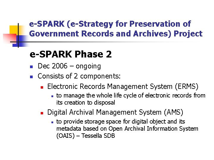 e-SPARK (e-Strategy for Preservation of Government Records and Archives) Project e-SPARK Phase 2 n