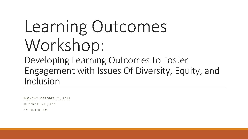 Learning Outcomes Workshop: Developing Learning Outcomes to Foster Engagement with Issues Of Diversity, Equity,