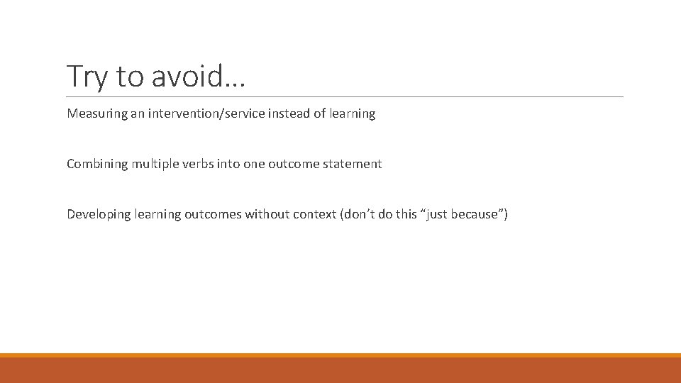 Try to avoid… Measuring an intervention/service instead of learning Combining multiple verbs into one