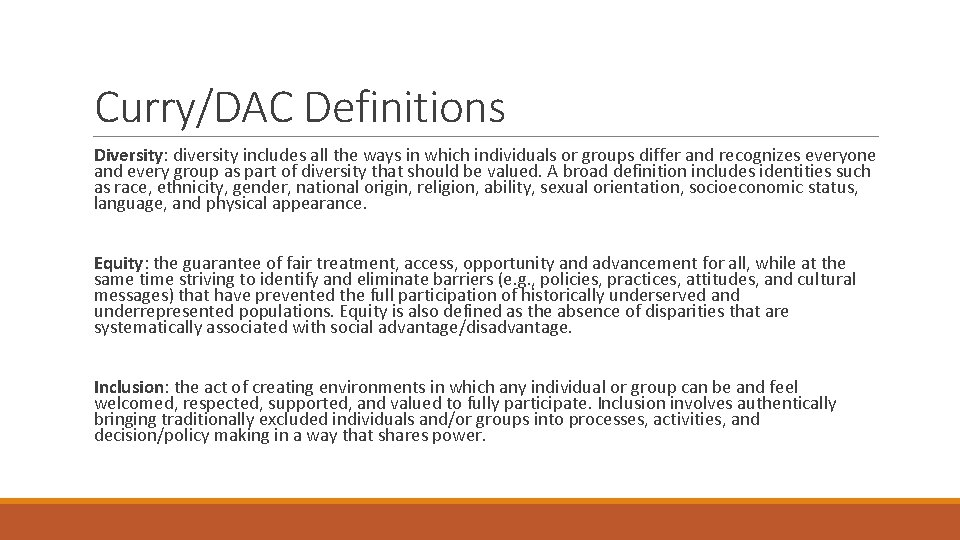 Curry/DAC Definitions Diversity: diversity includes all the ways in which individuals or groups differ