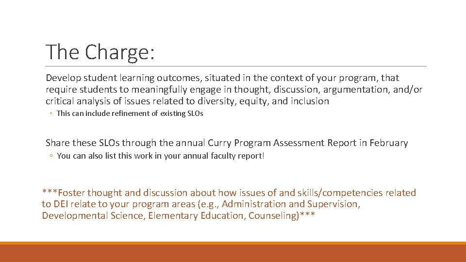 The Charge: Develop student learning outcomes, situated in the context of your program, that