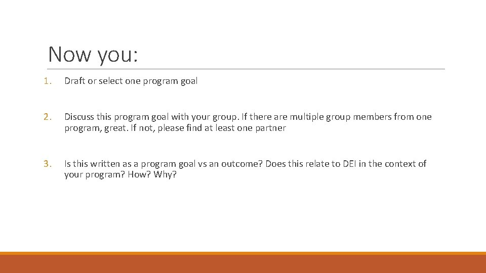 Now you: 1. Draft or select one program goal 2. Discuss this program goal