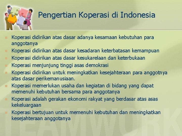 Pengertian Koperasi di Indonesia n n n n Koperasi didirikan atas dasar adanya kesamaan