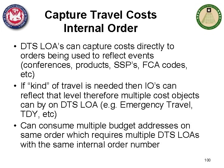 Capture Travel Costs Internal Order • DTS LOA's can capture costs directly to orders