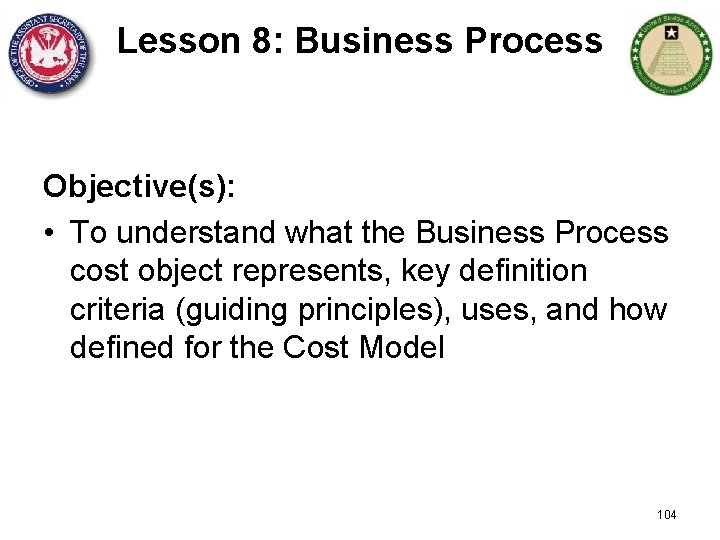 Lesson 8: Business Process Objective(s): • To understand what the Business Process cost object