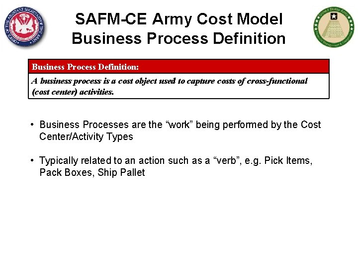 SAFM-CE Army Cost Model Business Process Definition: A business process is a cost object