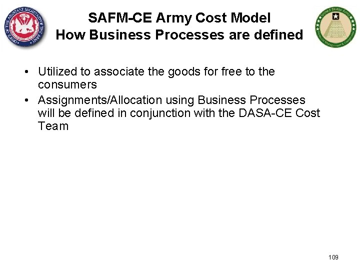 SAFM-CE Army Cost Model How Business Processes are defined • Utilized to associate the