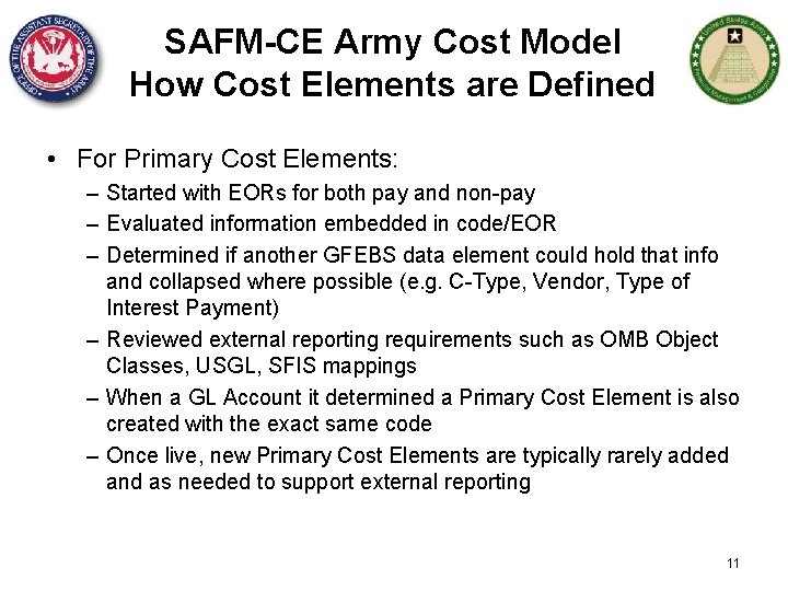 SAFM-CE Army Cost Model How Cost Elements are Defined • For Primary Cost Elements:
