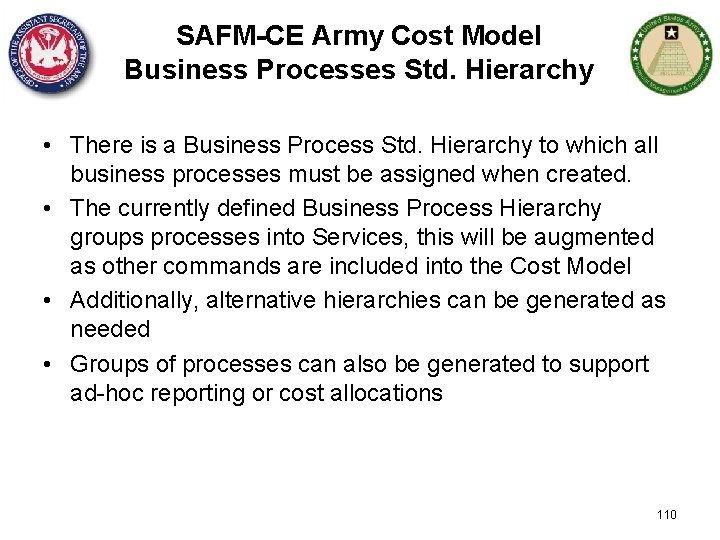 SAFM-CE Army Cost Model Business Processes Std. Hierarchy • There is a Business Process