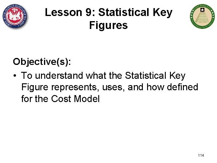 Lesson 9: Statistical Key Figures Objective(s): • To understand what the Statistical Key Figure