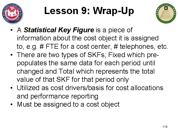 Lesson 9: Wrap-Up • A Statistical Key Figure is a piece of information about