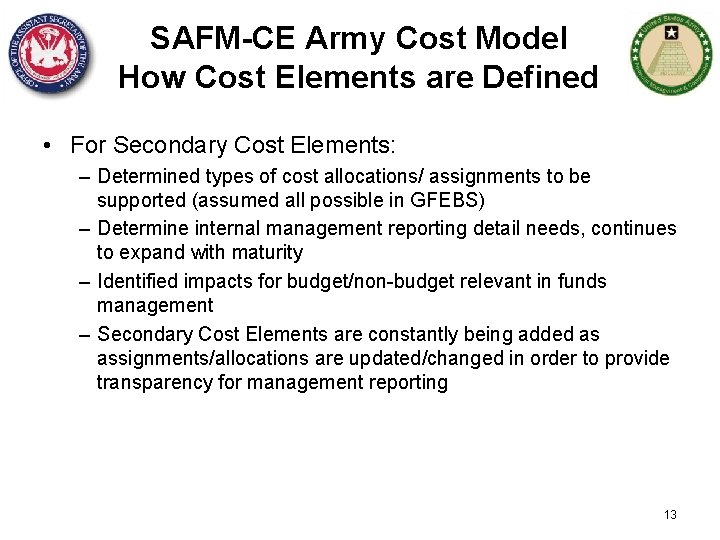 SAFM-CE Army Cost Model How Cost Elements are Defined • For Secondary Cost Elements: