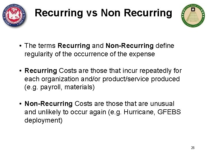 Recurring vs Non Recurring • The terms Recurring and Non-Recurring define regularity of the