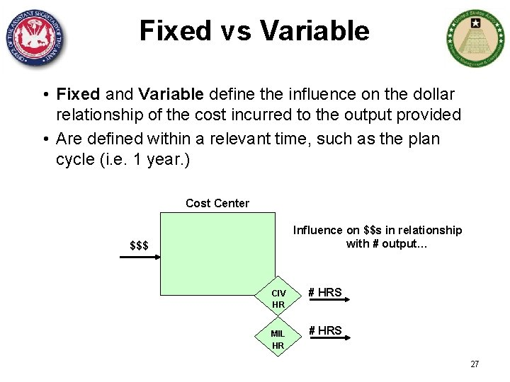 Fixed vs Variable • Fixed and Variable define the influence on the dollar relationship