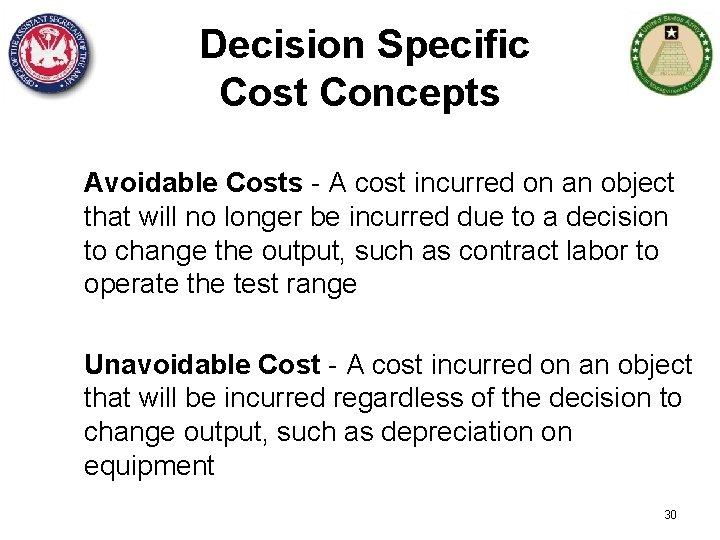 Decision Specific Cost Concepts Avoidable Costs - A cost incurred on an object that