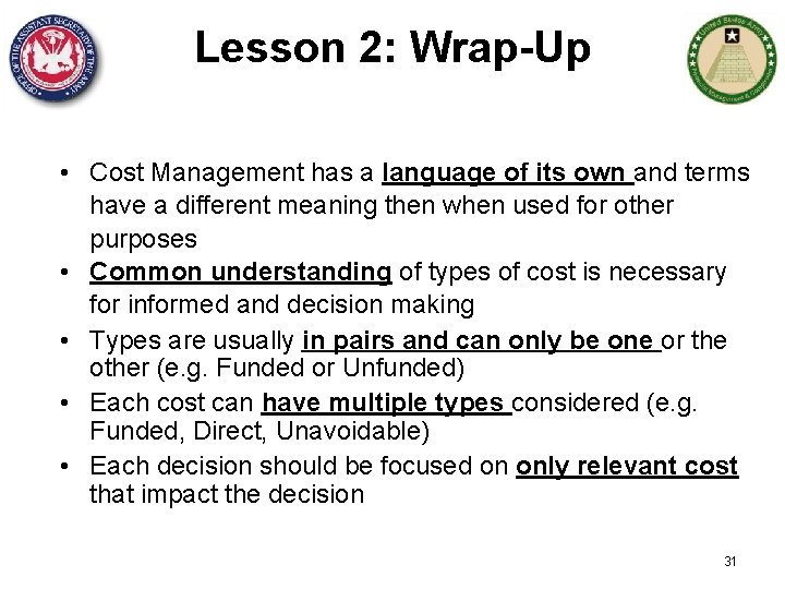 Lesson 2: Wrap-Up • Cost Management has a language of its own and terms