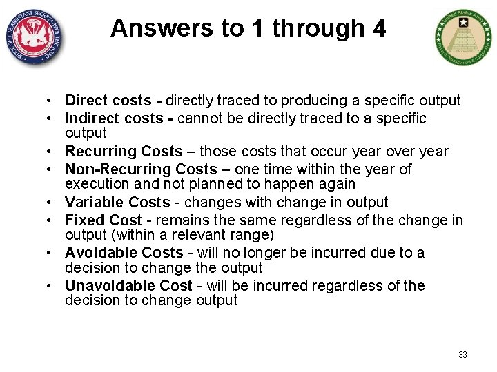 Answers to 1 through 4 • Direct costs - directly traced to producing a