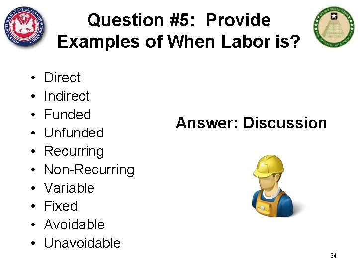 Question #5: Provide Examples of When Labor is? • • • Direct Indirect Funded