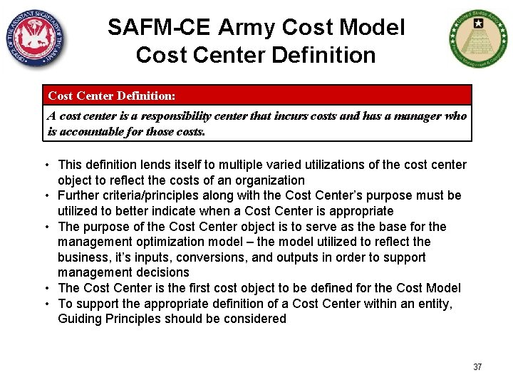 SAFM-CE Army Cost Model Cost Center Definition: A cost center is a responsibility center