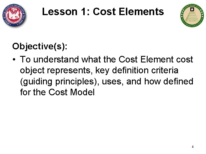 Lesson 1: Cost Elements Objective(s): • To understand what the Cost Element cost object