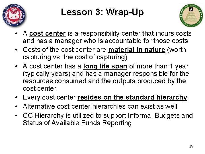 Lesson 3: Wrap-Up • A cost center is a responsibility center that incurs costs