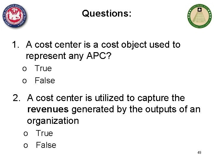 Questions: 1. A cost center is a cost object used to represent any APC?