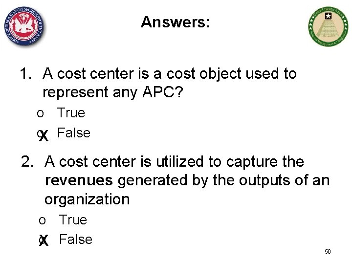 Answers: 1. A cost center is a cost object used to represent any APC?