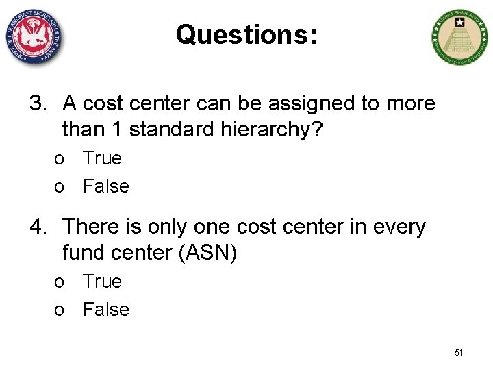 Questions: 3. A cost center can be assigned to more than 1 standard hierarchy?