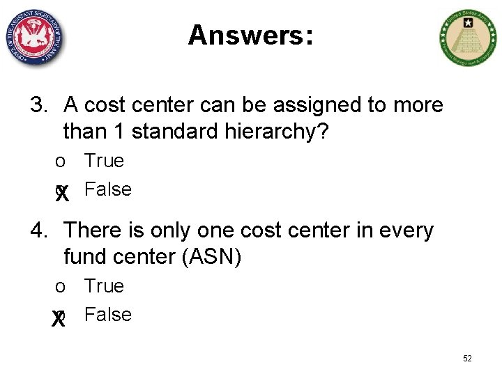 Answers: 3. A cost center can be assigned to more than 1 standard hierarchy?