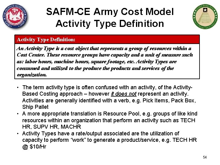 SAFM-CE Army Cost Model Activity Type Definition: An Activity Type is a cost object