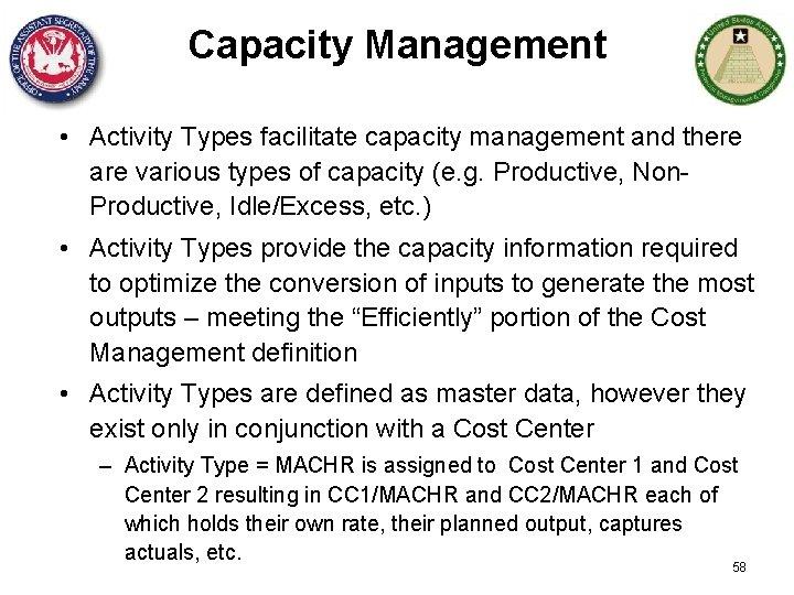 Capacity Management • Activity Types facilitate capacity management and there are various types of