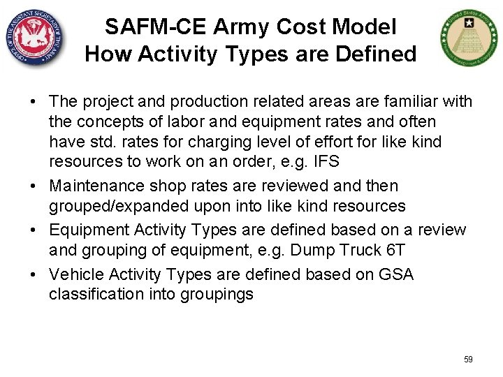SAFM-CE Army Cost Model How Activity Types are Defined • The project and production