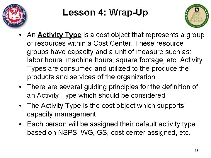 Lesson 4: Wrap-Up • An Activity Type is a cost object that represents a