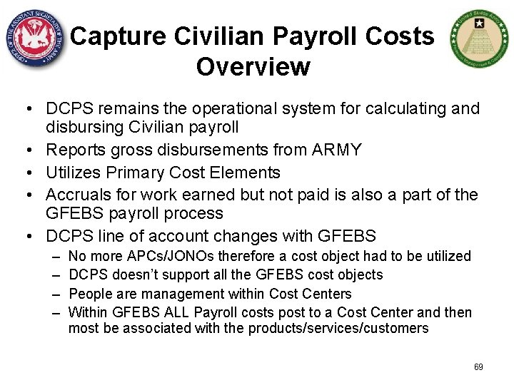 Capture Civilian Payroll Costs Overview • DCPS remains the operational system for calculating and