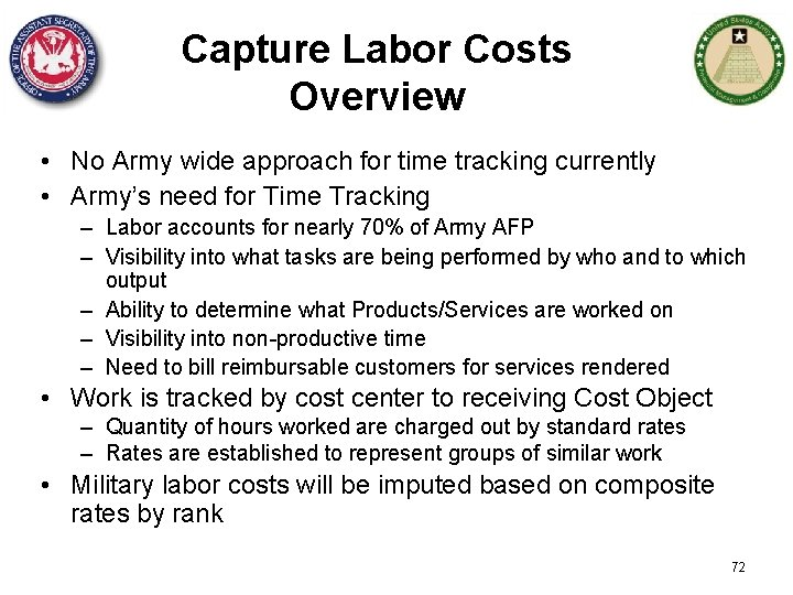 Capture Labor Costs Overview • No Army wide approach for time tracking currently •