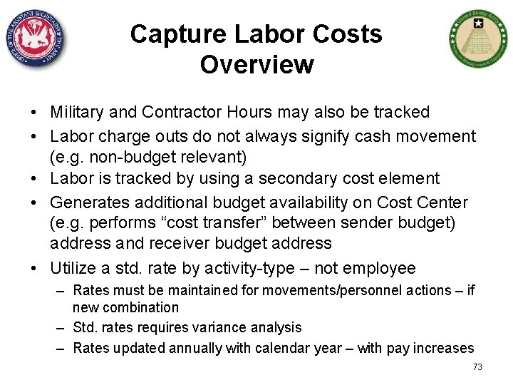 Capture Labor Costs Overview • Military and Contractor Hours may also be tracked •